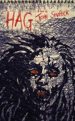 Hag by John Shupeck Jr