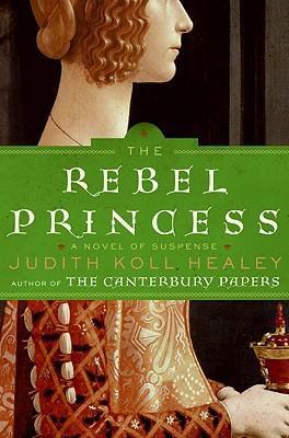 The Rebel Princess by Judith Koll Healey