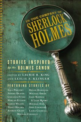 In the Company of Sherlock Holmes: Stories Inspired by the Holmes Canon by Leslie S. Klinger, Laurie R. King