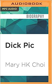 Dick Pic by Mary H.K. Choi