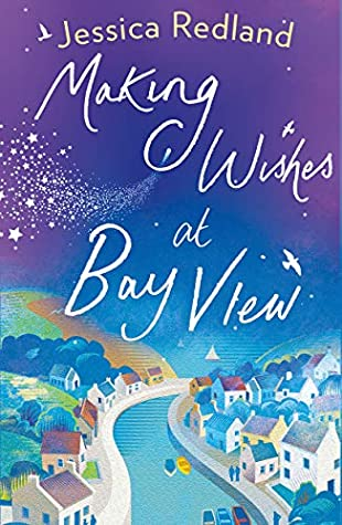 Making Wishes at Bay View (Welcome To Whitsborough Bay #1) by Jessica Redland