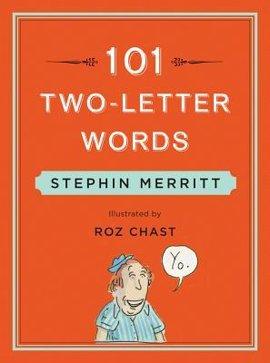 101 Two-Letter Words by Stephin Merritt, Roz Chast