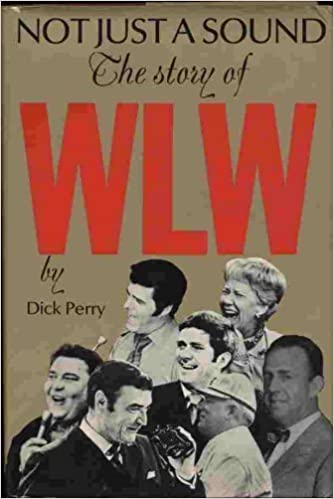 Not just a sound;: The story of WLW by Dick Perry