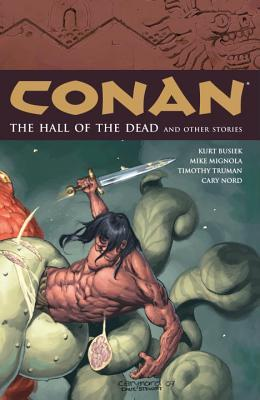 Conan, Vol. 4: The Halls of the Dead and Other Stories by Mike Mignola, Mark Finn, Cary Nord, Timothy Truman, Kurt Busiek