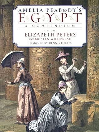 Amelia Peabody's Egypt by Dennis Forbes, Kristen Whitbread, Elizabeth Peters
