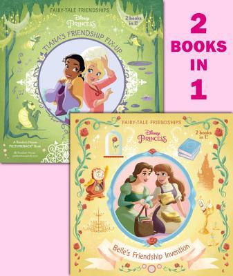 Belle's Friendship Invention/Tiana's Friendship Fix-Up by Random House Disney