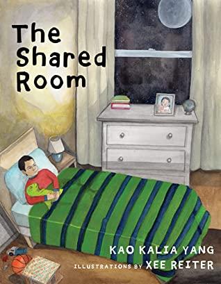 The Shared Room by Kao Kalia Yang, Xee Reiter