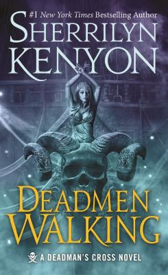 Deadmen Walking: A Deadman's Cross Novel by Sherrilyn Kenyon