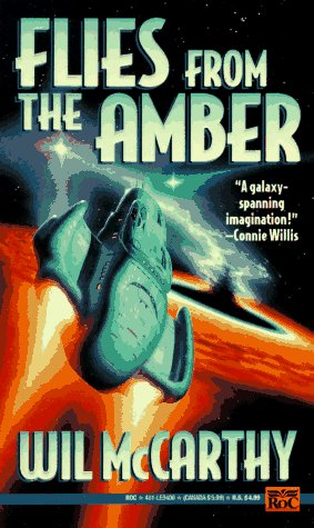 Flies from the Amber by Wil McCarthy