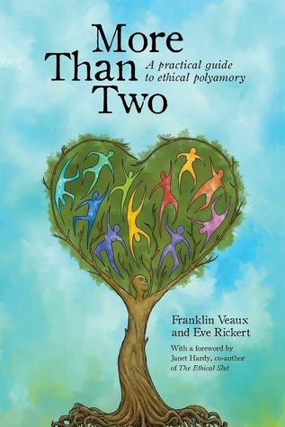 More Than Two: A Practical Guide to Ethical Polyamory by Eve Rickert, Franklin Veaux, Janet W. Hardy, Tatiana Gill