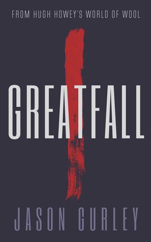 Greatfall: Part 1 by Jason Gurley