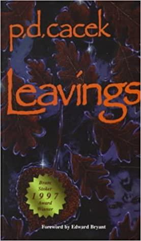 Leavings by P.D. Cacek