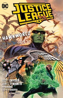 Justice League Vol. 3: Hawkworld by Scott Snyder