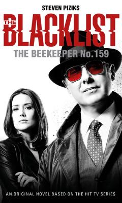 The Blacklist: The Beekeeper No. 159 by Steven Piziks
