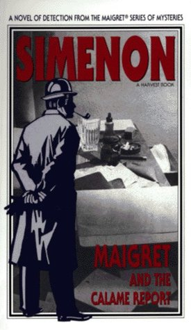 Maigret and the Calame Report by Moura Budberg, Georges Simenon