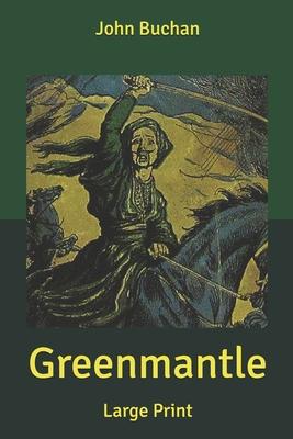 Greenmantle: Large Print by John Buchan