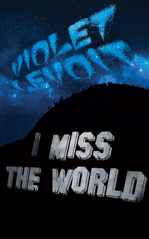I Miss The World by Violet LeVoit