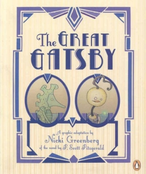 The Great Gatsby: A Graphic Adaptation by Nicki Greenberg of the Novel by F. Scott Fitzgerald by Nicki Greenberg