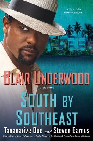 South by Southeast by Tananarive Due, Steven Barnes, Blair Underwood