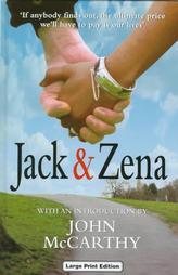 Jack and Zena: A True Story of Love and Danger by John McCarthy, Zena Briggs, Jack Briggs