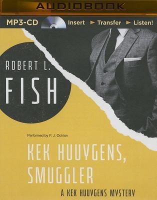 Kek Huuygens, Smuggler by Robert L. Fish