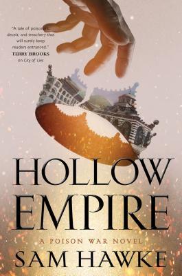 Hollow Empire: A Poison War Novel by Sam Hawke
