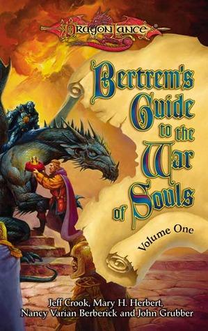 Bertrem's Guide to the War of Souls, Volume One by John Grubber, Jeff Crook, Mary H. Herbert, Nancy Varian Berberick