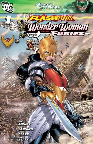 Flashpoint: Wonder Woman and the Furies #1 by Dan Abnett, Scott Clark, Andy Lanning