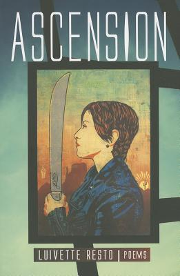Ascension: Poems by Luivette Resto