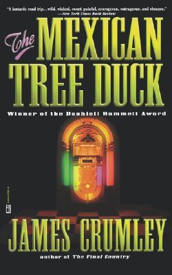 The Mexican Tree Duck by James Crumley