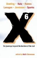 X6: A Novellanthology by Margo Lanagan, Cat Sparks, Paul Haines, Trent Jamieson, Louise Katz, Terry Dowling, Keith Stevenson