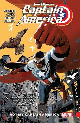 Captain America: Sam Wilson, Vol. 1: Not My Captain America by Nick Spencer, Paul Renaud, Daniel Acuña