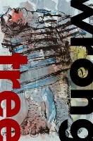 Wrong Tree Review issue 1 by Joey Goebel, Sheldon Lee Compton, Kilean Kennedy, Charles Dodd White, Stephen Graham Jones, xTx, Foust, K.L. Cook, John Oliver Hodges, David Erlewine, Cami Park, Mel Bosworth, Jarrid Deaton, Ethel Rohan, Sean Lovelace, Rusty Barnes, Matt Bell