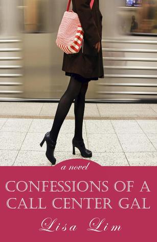 Confessions of a Call Center Gal by Lisa Lim