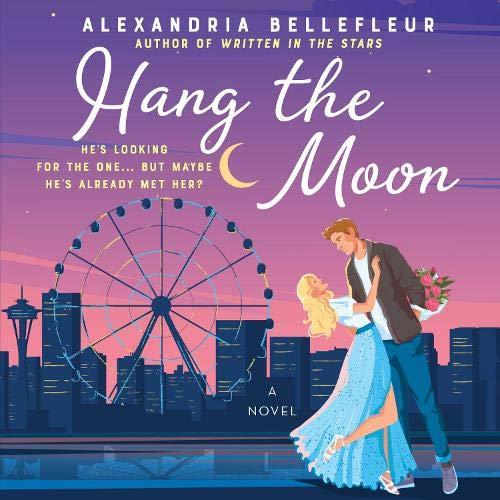 Hang the Moon by Alexandria Bellefleur
