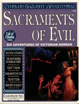 Sacraments of Evil by John T. Snyder, Scott David Aniolowski, Todd A. Woods, Fred Behrendt, Kevin Ross, Penelope Love
