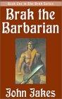 Brak the Barbarian by John Jakes