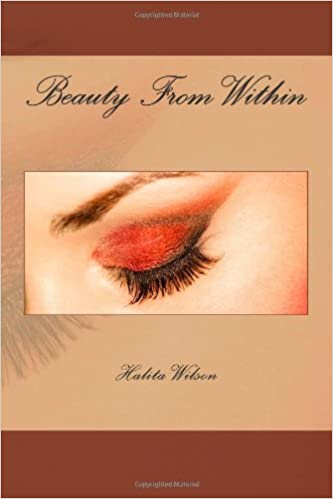 Beauty From Within by Halita Wilson