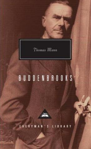 Buddenbrooks: The Decline of a Family by T.J. Reed, John E. Woods, Thomas Mann
