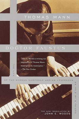 Doctor Faustus by John E. Woods, Thomas Mann