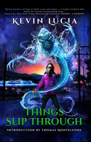 Things Slip Through by Kevin Lucia