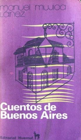 Cuentos de Buenos Aires by Manuel Mujica Lainez