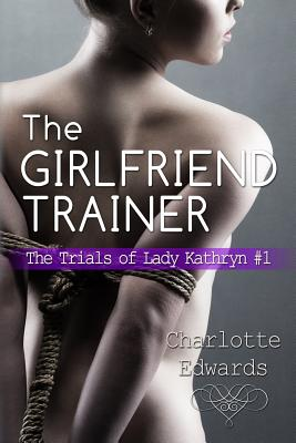 The Girlfriend Trainer by Charlotte Edwards