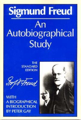An Autobiographical Study by Sigmund Freud, James Strachey