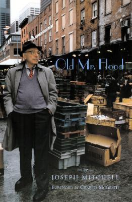 Old Mr. Flood by Joseph Mitchell