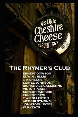 The Rhymers' Club: ''Set fools unto their folly!'' by W. B. Yeats, Ernest Dowson, Richard Le Gallienne