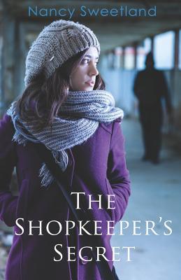 The Shopkeeper's Secret by Nancy Sweetland