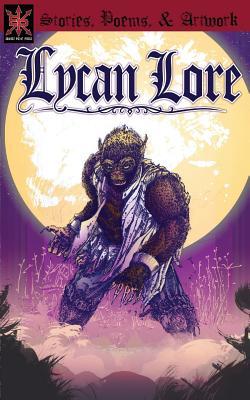 Lycan Lore by Evan Derian, James S. Dorr, Kitty-Lydia Dye