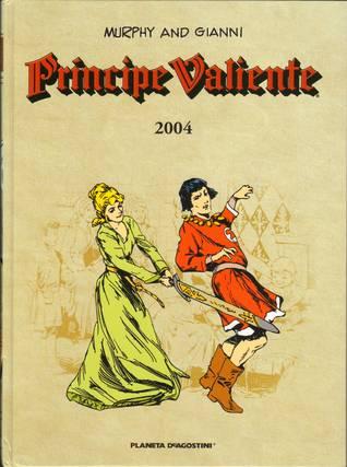 Príncipe Valiente 2004 by Mark Schultz, Antoni Guiral, Cullen Murphy, José Miguel Pallarés, John Cullen Murphy, Gary Gianni