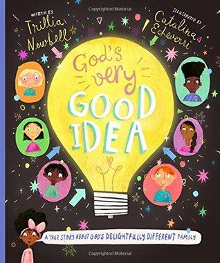 God's Very Good Idea: A True Story of God's Delightfully Different Family by Trillia J. Newbell, Catalina Echeverri